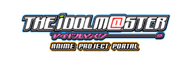 THE IDOLM@STER ANIME PROJECT PORTAL
